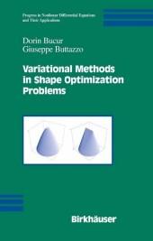 Variational Methods in Shape Optimization Problems