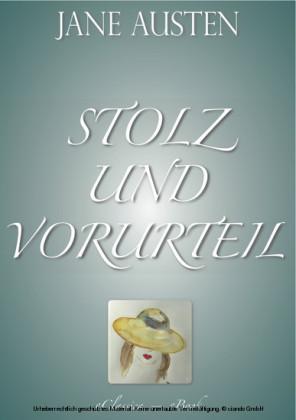 Stolz und Vorurteil (Vollständige deutsche Ausgabe)