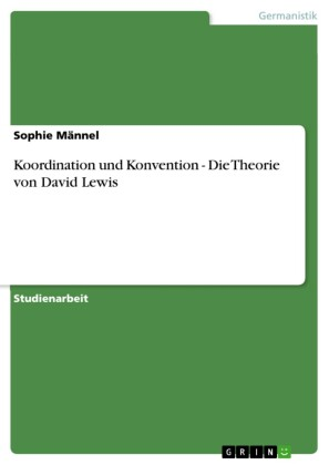 Koordination und Konvention - Die Theorie von David Lewis