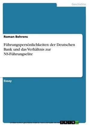 Führungspersönlichkeiten der Deutschen Bank und das Verhältnis zur NS-Führungselite