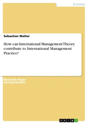 How can International Management Theory contribute to International Management Practice?