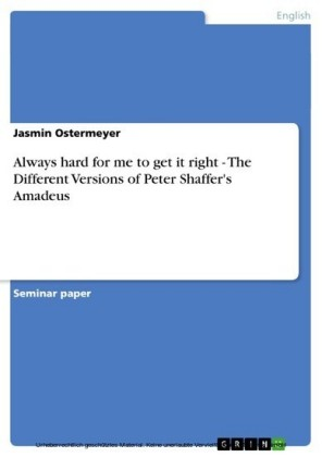 Always hard for me to get it right - The Different Versions of Peter Shaffer's Amadeus