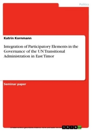 Integration of Participatory Elements in the Governance of the UN Transitional Administration in East Timor