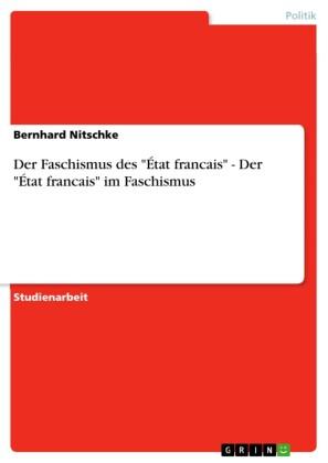 Der Faschismus des 'État francais' - Der 'État francais' im Faschismus
