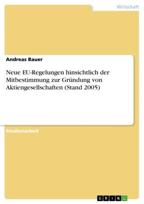 Neue EU-Regelungen hinsichtlich der Mitbestimmung zur Gründung von Aktiengesellschaften (Stand 2005)