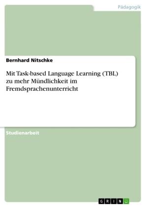 Mit Task-based Language Learning (TBL) zu mehr Mündlichkeit im Fremdsprachenunterricht