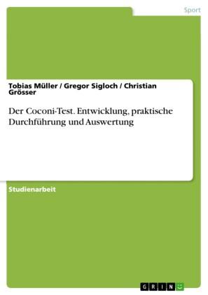 Der Coconi-Test. Entwicklung, praktische Durchführung und Auswertung