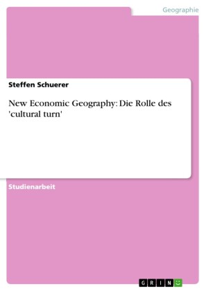 New Economic Geography: Die Rolle des 'cultural turn'