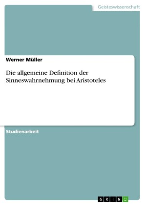 Die allgemeine Definition der Sinneswahrnehmung bei Aristoteles