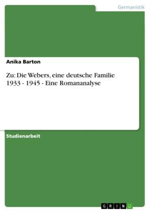 Zu: Die Webers, eine deutsche Familie 1933 - 1945 - Eine Romananalyse