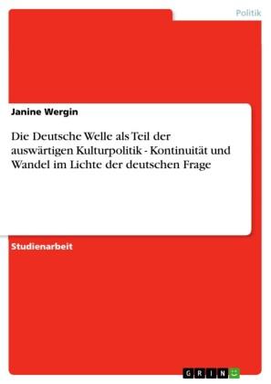 Die Deutsche Welle als Teil der auswärtigen Kulturpolitik