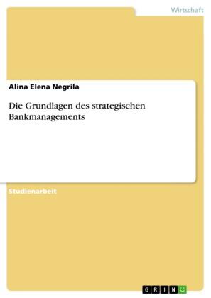 Die Grundlagen des strategischen Bankmanagements