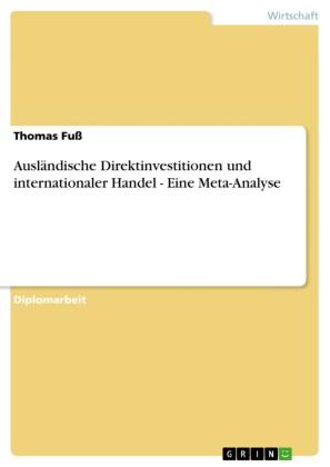 Ausländische Direktinvestitionen und internationaler Handel - Eine Meta-Analyse