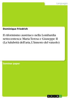 Il riformismo austriaco nella Lombardia settecentesca: Maria Teresa e Giuseppe II (La Salubrità dell'aria, L'Innesto del vaiuolo)