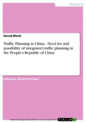 Traffic Planning in China - Need for and possibility of integrated traffic planning in the People's Republic of China