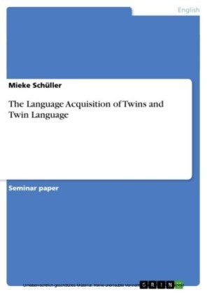 The Language Acquisition of Twins and Twin Language