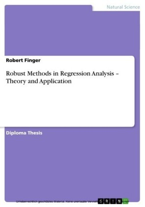Robust Methods in Regression Analysis - Theory and Application