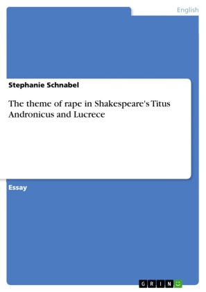 The theme of rape in Shakespeare's Titus Andronicus and Lucrece