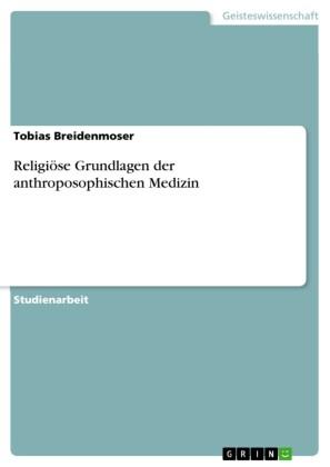 Religiöse Grundlagen der anthroposophischen Medizin