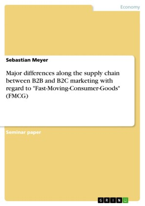 Major differences along the supply chain between B2B and B2C marketing with regard to 'Fast-Moving-Consumer-Goods' (FMCG)