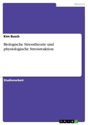 Biologische Stresstheorie und physiologische Stressreaktion