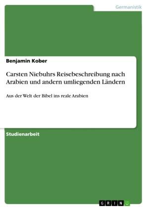 Carsten Niebuhrs Reisebeschreibung nach Arabien und andern umliegenden Ländern