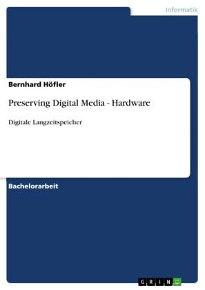 Preserving Digital Media - Hardware