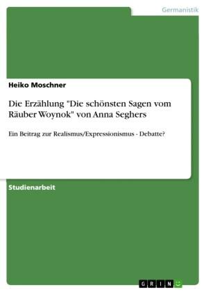 Die Erzählung 'Die schönsten Sagen vom Räuber Woynok' von Anna Seghers