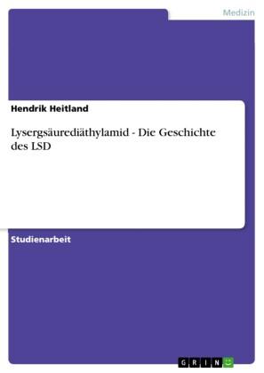 Lysergsäurediäthylamid - Die Geschichte des LSD