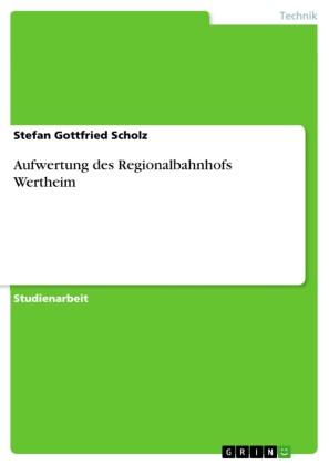 Aufwertung des Regionalbahnhofs Wertheim
