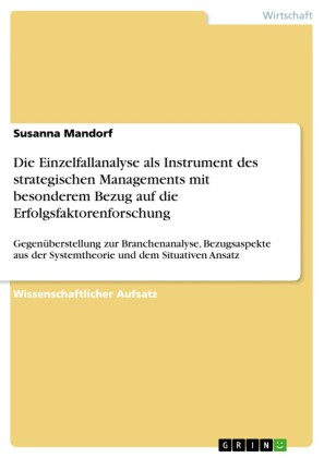 Die Einzelfallanalyse als Instrument des strategischen Managements mit besonderem Bezug auf die Erfolgsfaktorenforschung