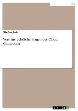 Vertragsrechtliche Fragen des Cloud Computing