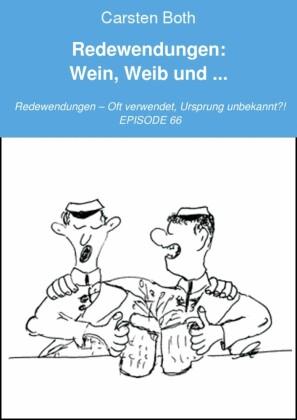 Redewendungen: Wein, Weib und ...
