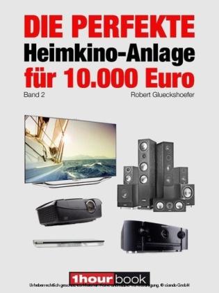 Die perfekte Heimkino-Anlage für 10.000 Euro (Band 2)