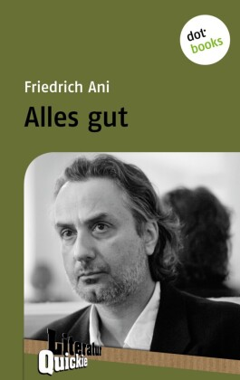 Alles gut - Literatur-Quickie