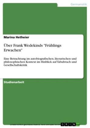 Über Frank Wedekinds 'Frühlings Erwachen'