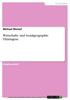 Wirtschafts- und Sozialgeographie Thüringens