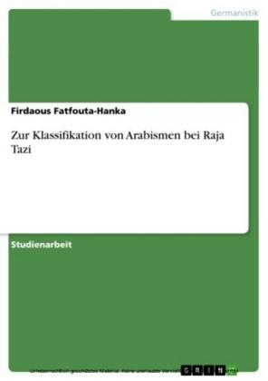Zur Klassifikation von Arabismen bei Raja Tazi