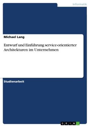 Entwurf und Einführung service-orientierter Architekturen im Unternehmen
