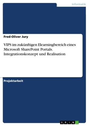 VIPS im zukünftigen Elearningbereich eines Microsoft SharePoint Portals. Integrationskonzept und Realisation