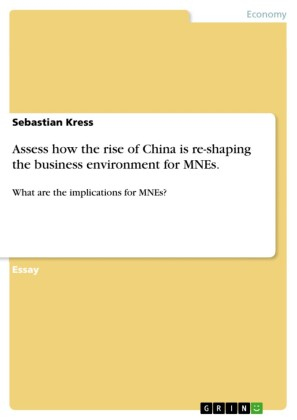Assess how the rise of China is re-shaping the business environment for MNEs.