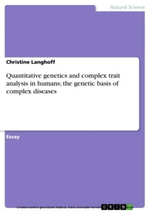 Quantitative genetics and complex trait analysis in humans; the genetic basis of complex diseases