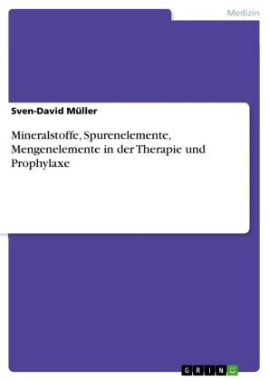 Mineralstoffe, Spurenelemente, Mengenelemente in der Therapie und Prophylaxe