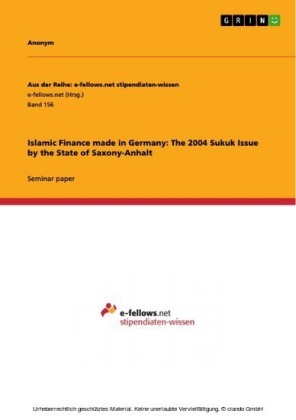 Islamic Finance made in Germany: The 2004 Sukuk Issue by the State of Saxony-Anhalt