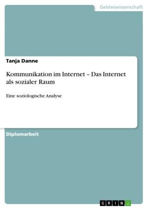 Kommunikation im Internet - Das Internet als sozialer Raum