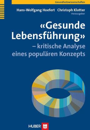 'Gesunde Lebensführung' - kritische Analyse eines populären Konzepts