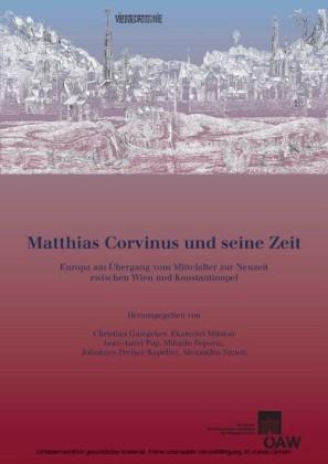 Matthias Corvinus und seine Zeit