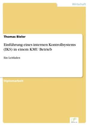 Einführung eines internen Kontrollsystems (IKS) in einem KMU Betrieb