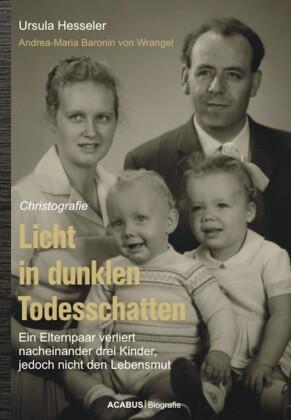 Licht in dunklen Todesschatten... Ein Elternpaar verliert nacheinander drei Kinder, jedoch nicht den Lebensmut