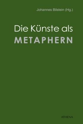 Die Künste als Metaphern